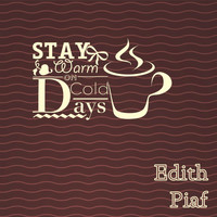 Édith Piaf - Stay Warm On Cold Days