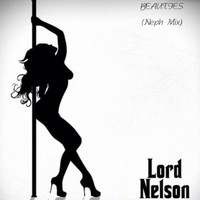 Lord Nelson - BEAUTIES (Neph Mix)