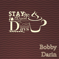 Bobby Darin - Stay Warm On Cold Days