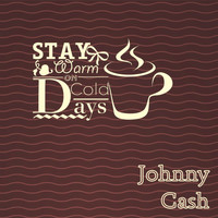Johnny Cash - Stay Warm On Cold Days