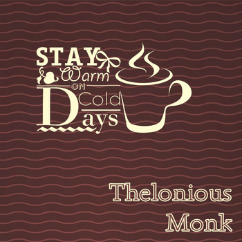 Thelonious Monk - Stay Warm On Cold Days