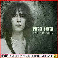 Patti Smith - Patti Smith - Live In Boston (Live)