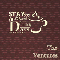 The Ventures - Stay Warm On Cold Days