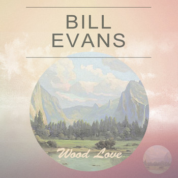 Bill Evans - Wood Love