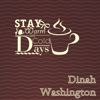 Dinah Washington - Stay Warm On Cold Days