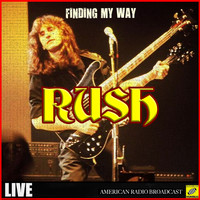 Rush - Finding My Way (Live)