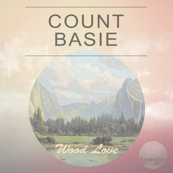 Count Basie - Wood Love