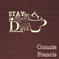 Connie Francis - Stay Warm On Cold Days
