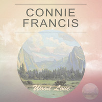 Connie Francis - Wood Love
