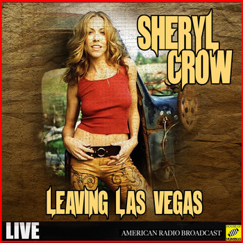 Sheryl Crow - Leaving Las Vegas (Live)
