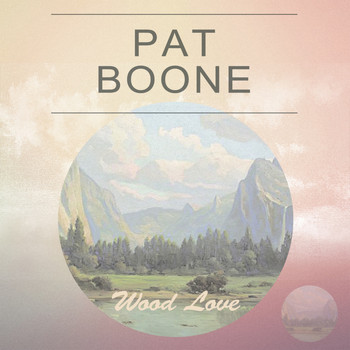 Pat Boone - Wood Love