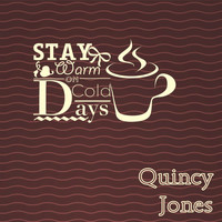 Quincy Jones - Stay Warm On Cold Days