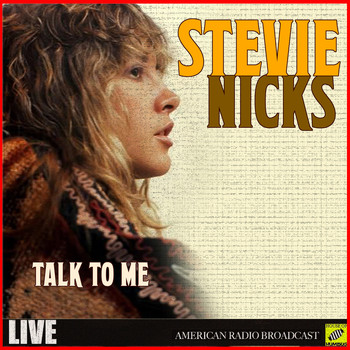 Stevie Nicks - Talk to Me (Live)
