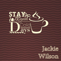 Jackie Wilson - Stay Warm On Cold Days