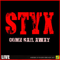 Styx - Come Sail Away (Live)