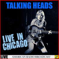 Talking Heads - Talking Heads Live in Chicago (Live)