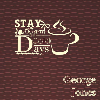 George Jones - Stay Warm On Cold Days