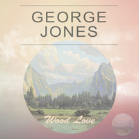 George Jones - Wood Love