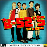 The B-52's - The B-52's Live in Germany (Live)