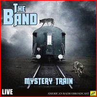 The Band - Mystery Train (Live)