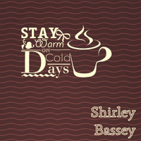 Shirley Bassey - Stay Warm On Cold Days