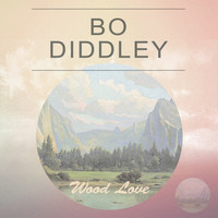 Bo Diddley - Wood Love