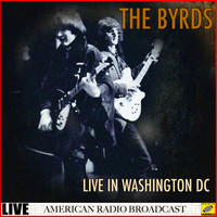 The Byrds - The Byrds - Live in Washington DC (Live)