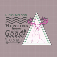 Ricky Nelson - Hunting Down Good Tunes