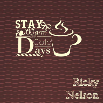 Ricky Nelson - Stay Warm On Cold Days