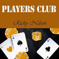 Ricky Nelson - Players Club