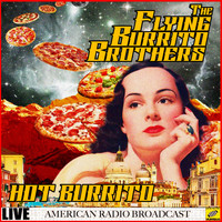 The Flying Burrito Brothers - Hot Burrito (Live)