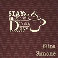 Nina Simone - Stay Warm On Cold Days