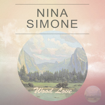 Nina Simone - Wood Love