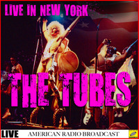 The Tubes - The Tubes - Live in New York (Live)