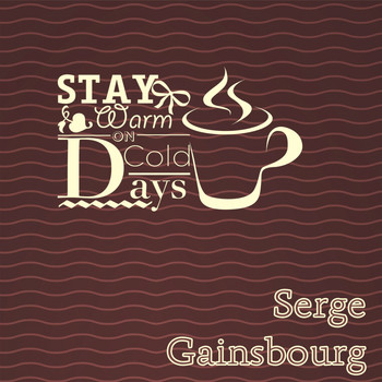 Serge Gainsbourg - Stay Warm On Cold Days