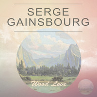 Serge Gainsbourg - Wood Love