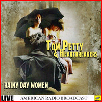 Tom Petty And The Heartbreakers - Rainy Day Women (Live)