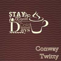 Conway Twitty - Stay Warm On Cold Days