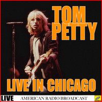 Tom Petty - Tom Petty - Live In Chicago (Live)