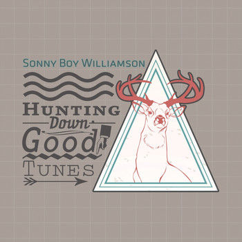Sonny Boy Williamson - Hunting Down Good Tunes