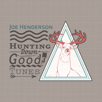 Joe Henderson - Hunting Down Good Tunes