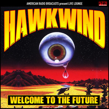 Hawkwind - Welcome to the Future (Live)