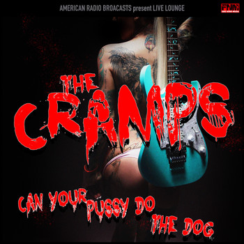 The Cramps - Can Your Pussy Do the Dog (Live)
