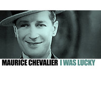 Maurice Chevalier - I Was Lucky