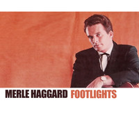 Merle Haggard - Footlights