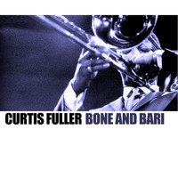 Curtis Fuller - Bone and Bari
