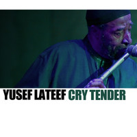 Yusef Lateef - Cry Tender