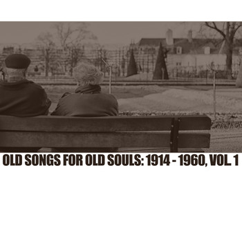 Various Artists - Old Songs For Old Souls: 1914-1960, Vol. 1