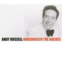 Andy Russell - Underneath The Arches