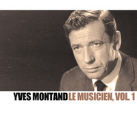Yves Montand - Le musicien, Vol. 1